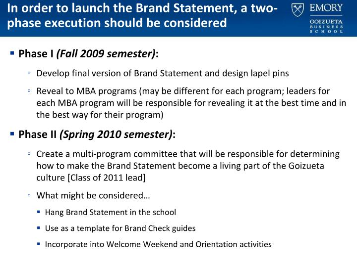 In order to launch the Brand Statement, a two-phase execution should be considered