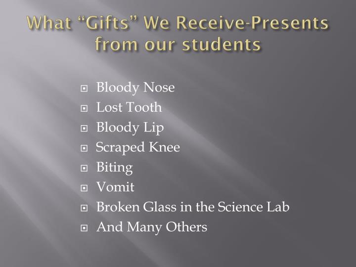 "What ""Gifts"" We Receive-Presents from our students"