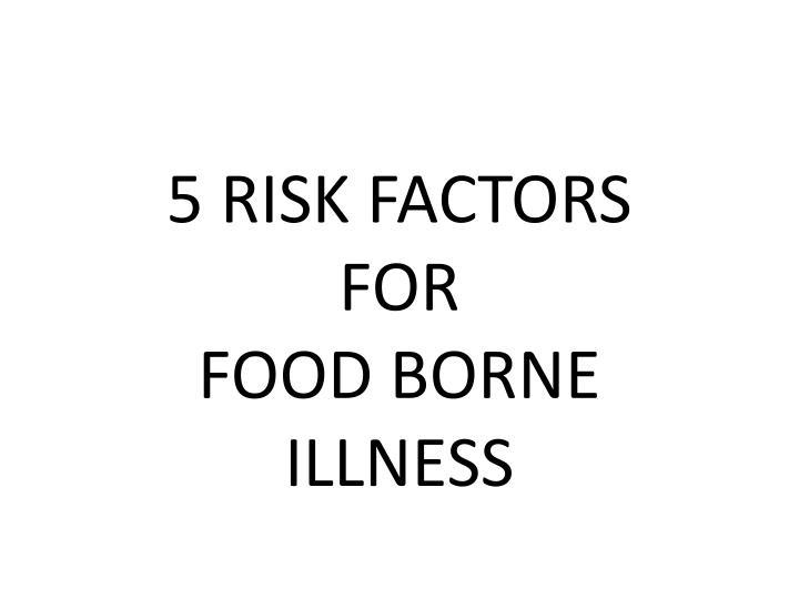 5 RISK FACTORS