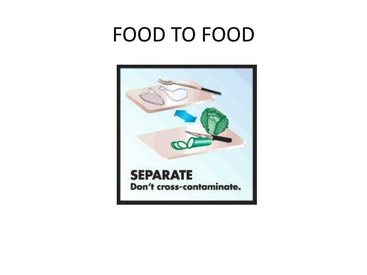 FOOD TO FOOD
