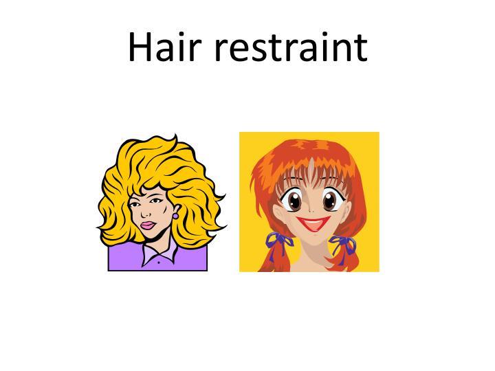 Hair restraint