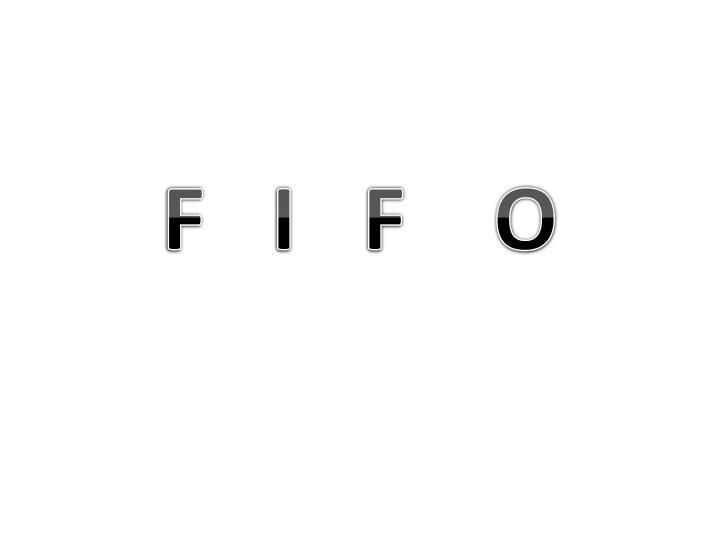 F   I   F    O