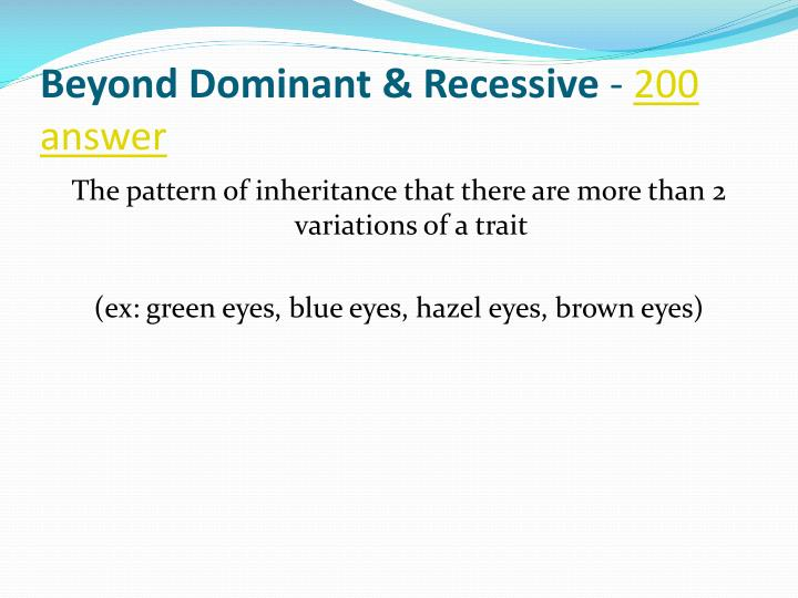 Beyond Dominant & Recessive