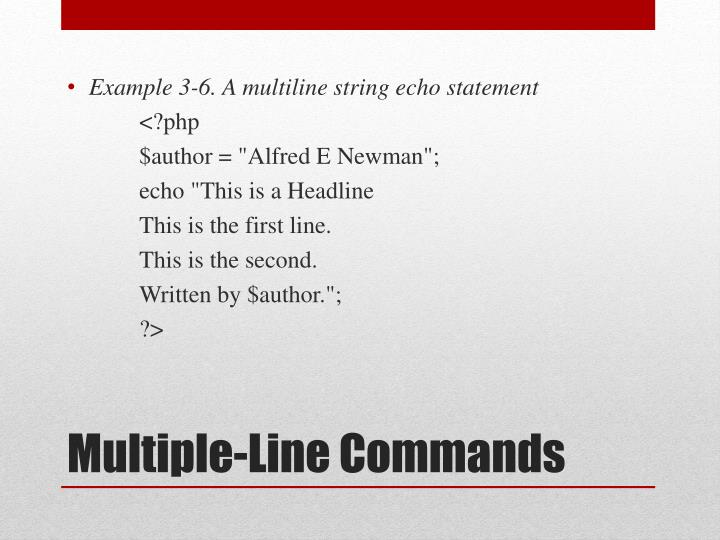 Example 3-6. A multiline string echo statement