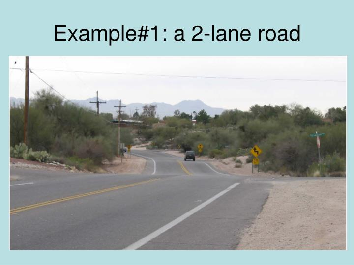 Example#1: a 2-lane road