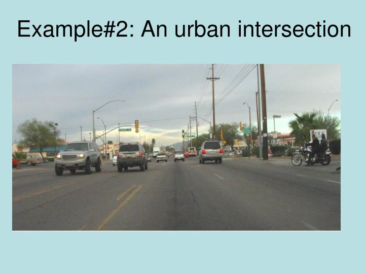 Example#2: An urban intersection