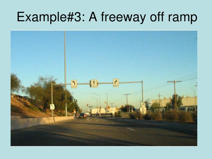 Example#3: A freeway off ramp