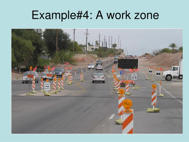 Example#4: A work zone