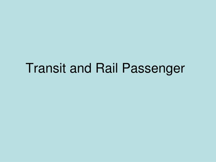 Transit and Rail Passenger