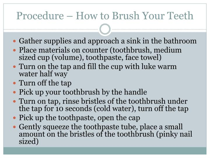 Procedure – How to Brush Your Teeth