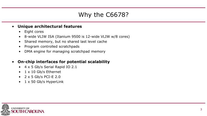 Why the C6678?
