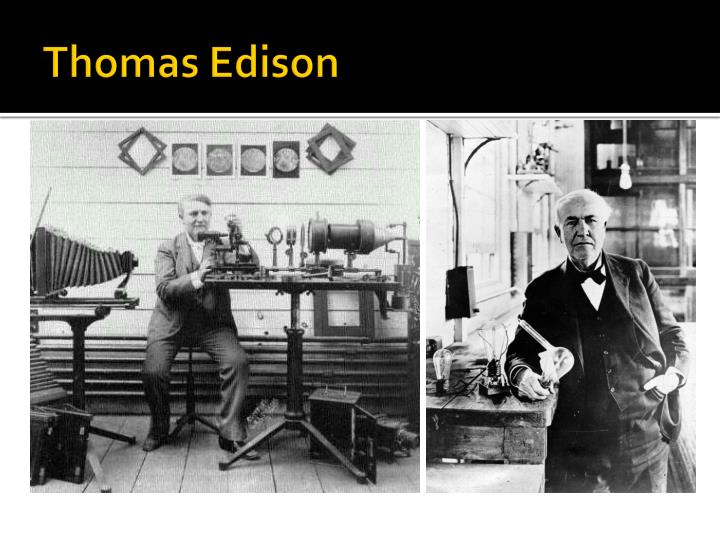 thomas edison thesis I want a phonograph in every home the phonograph was developed as a result of thomas edison's work on two other inventions, the telegraph and the telephone in 1877, edison was working.
