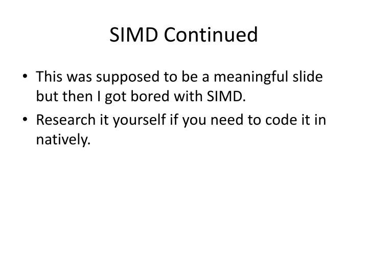 SIMD Continued