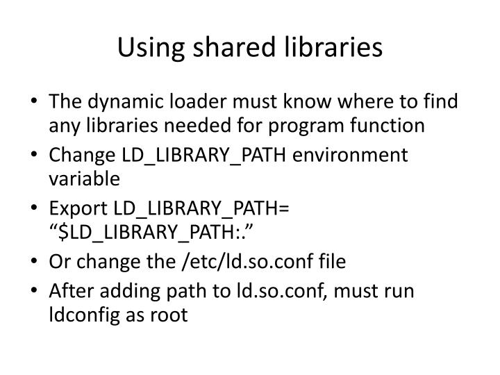 Using shared libraries