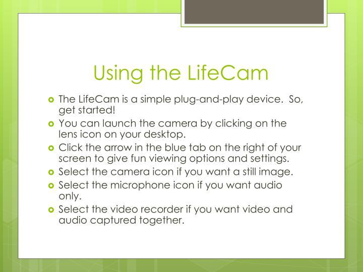 Using the LifeCam