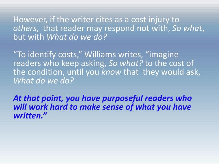 However, if the writer cites as a cost injury to