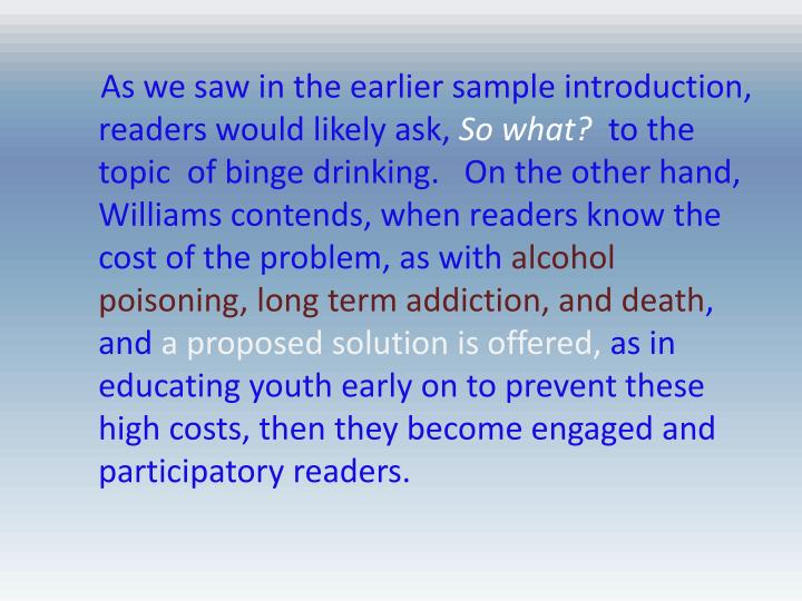As we saw in the earlier sample introduction, readers would likely ask,