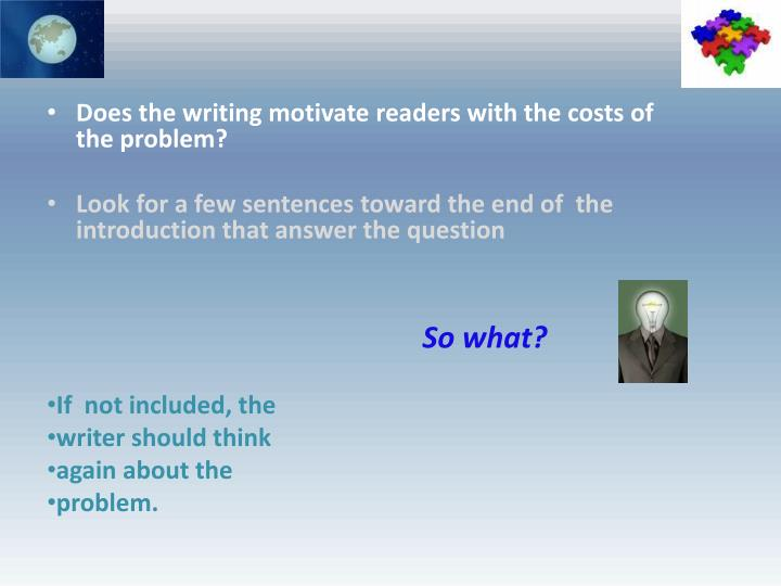 Does the writing motivate readers with the costs of the problem
