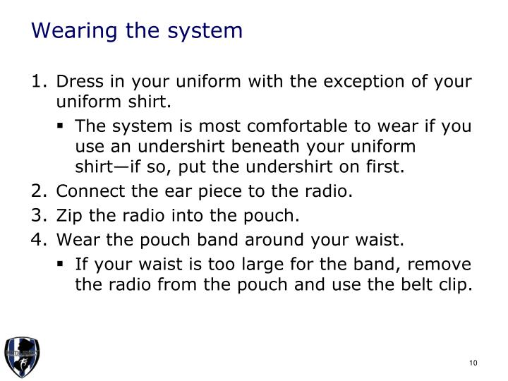 Wearing the system