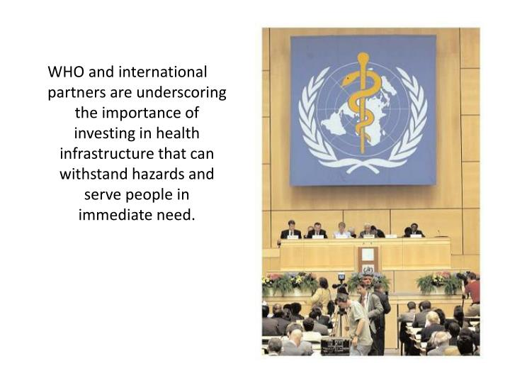 WHO and international partners are underscoring the importance of investing in health infrastructure that can withstand hazards and serve people in immediate need.