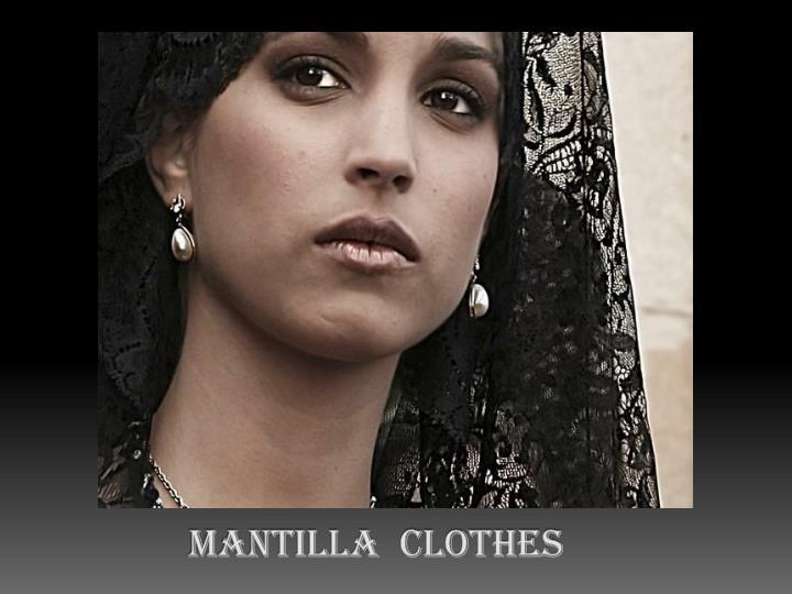 Mantilla  clothes