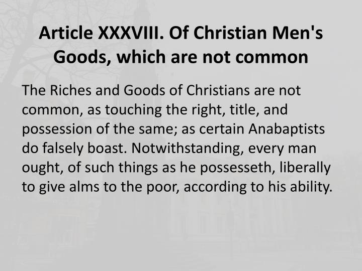 Article XXXVIII. Of Christian Men's Goods, which are not common