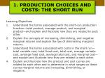 1 production choices and costs the short run