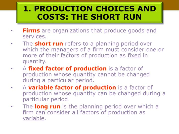 1. PRODUCTION CHOICES AND COSTS: THE SHORT RUN