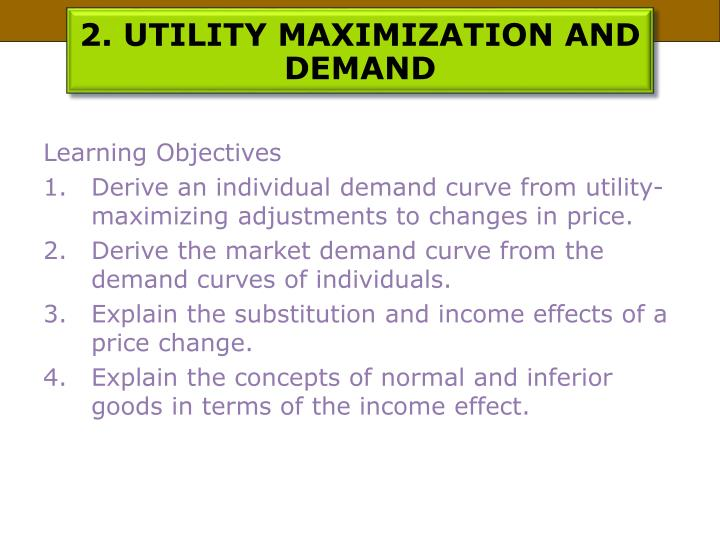 2. UTILITY MAXIMIZATION AND DEMAND