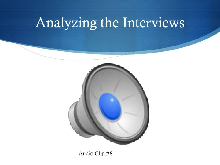 Analyzing the Interviews