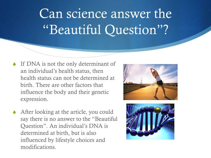 "Can science answer the ""Beautiful Question""?"
