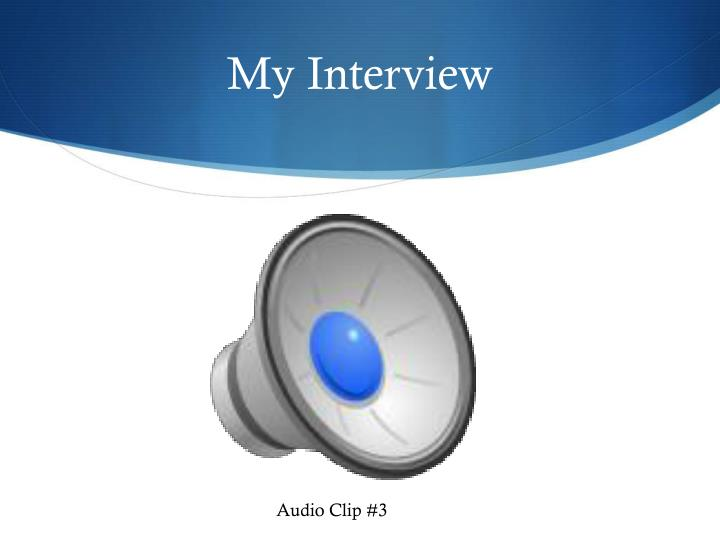 My Interview