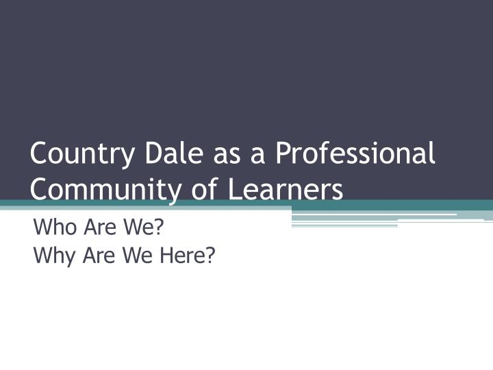 Country dale as a professional community of learners