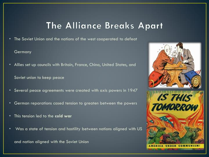 The Alliance Breaks Apart