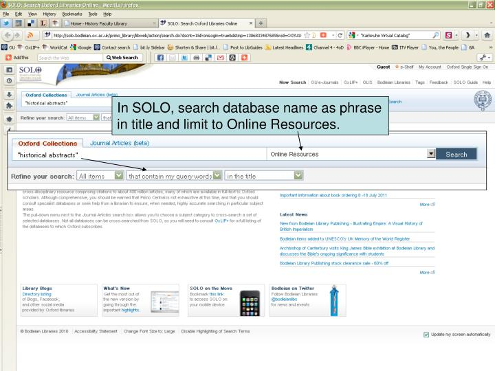 In SOLO, search database name as phrase in title and limit to Online Resources.