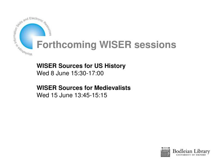 Forthcoming WISER sessions