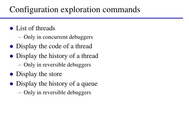 Configuration exploration commands