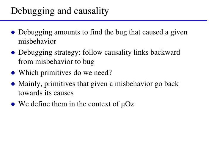 Debugging and causality