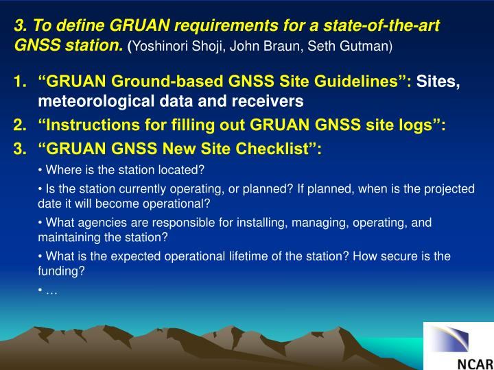 3. To define GRUAN requirements for a state-of-the-art GNSS station.