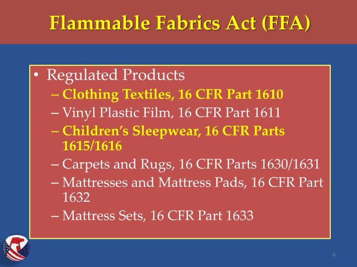 Flammable Fabrics Act (FFA)