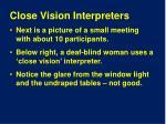 close vision interpreters