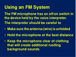 using an fm system