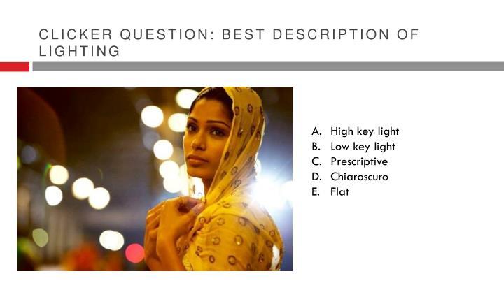 Clicker question: best description of lighting