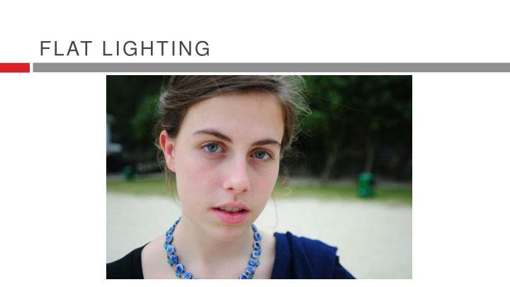 Flat lighting