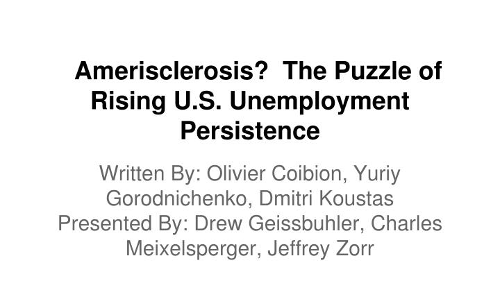 Amerisclerosis the puzzle of rising u s unemployment persistence