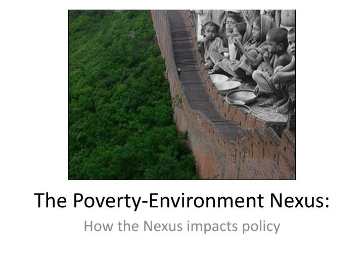The poverty environment nexus