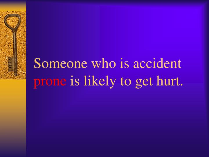 Someone who is accident