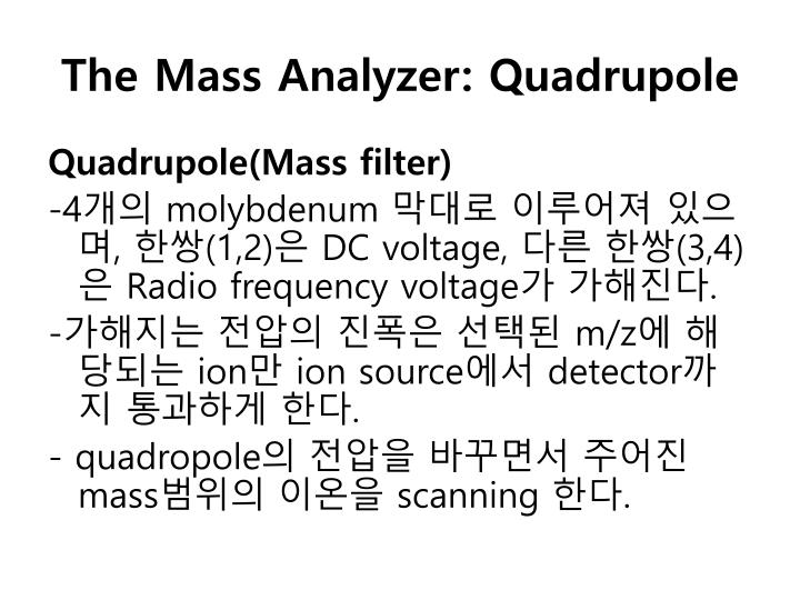 The Mass Analyzer: