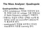 the mass analyzer quadrupole