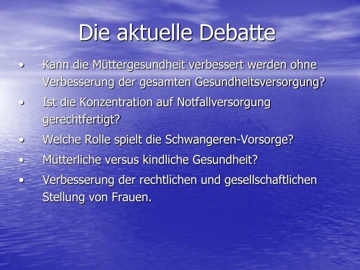Die aktuelle Debatte